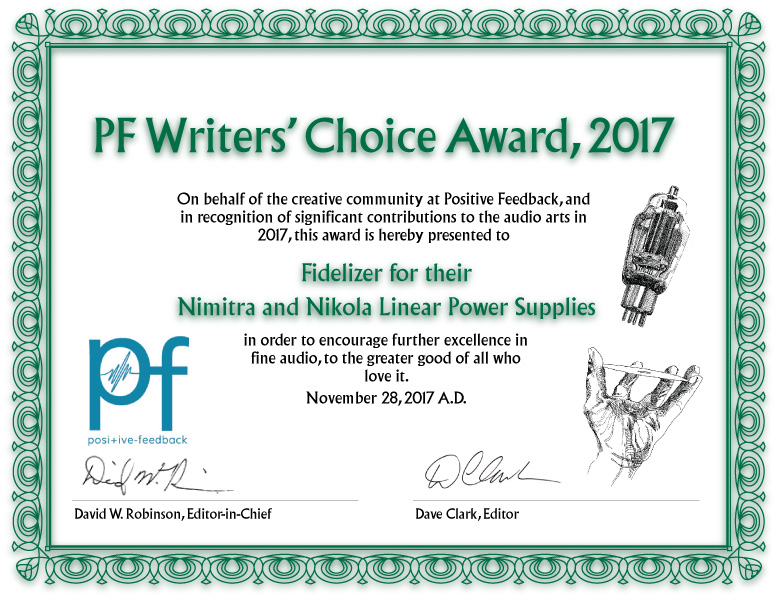 Positive Feedback Writers' Choice Award 2017 for Fidelizer Nimitra Computer Audio Server and Nikola Linear Power Supply